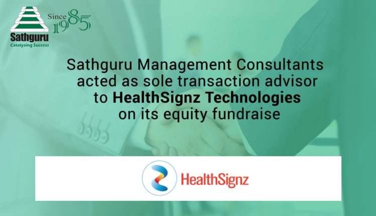 Sathguru Management Consultants  acted as sole transaction advisor to HealthSignz Technologies  on its equity fundraise