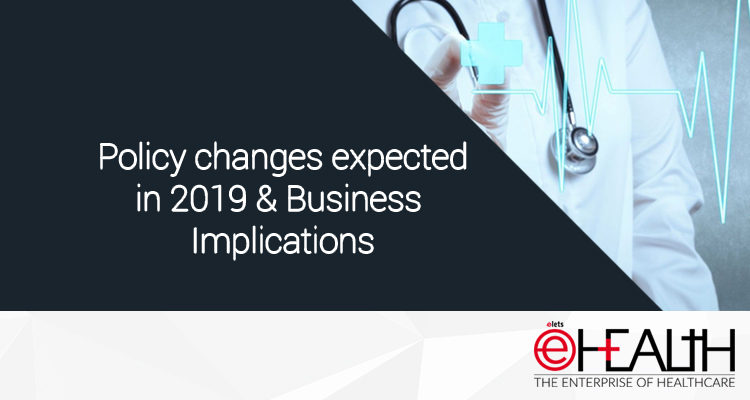 Policy changes expected in 2019 & Business Implications