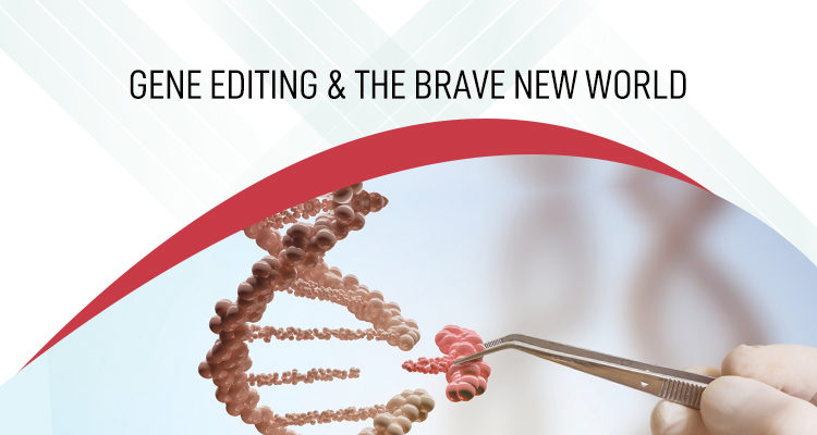 Gene Editing & the Brave new World