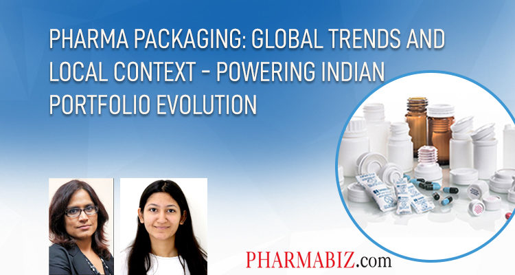 Pharma Packaging: Global Trends & Local Context – Powering Indian Portfolio Evolution