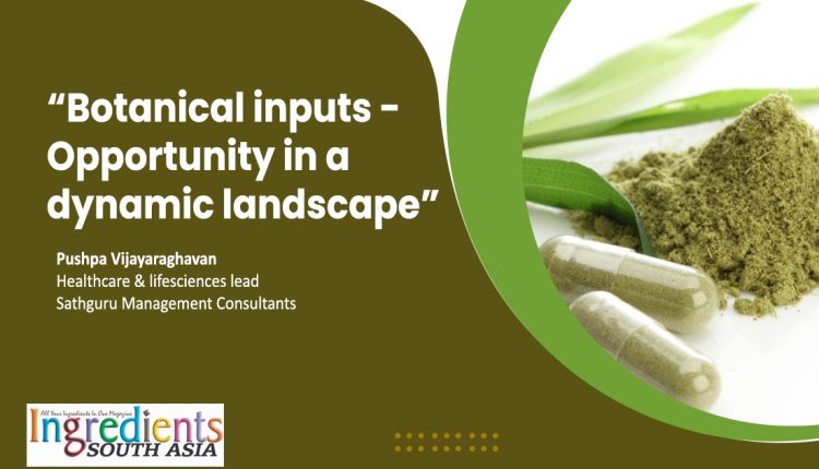 Botanical inputs –  Opportunity in a  dynamic landscape